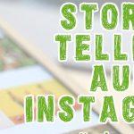 Webinar: Storytelling auf Instagram, 9. Juni, 16 h – ausgebucht!