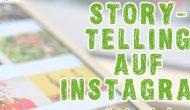 Webinar: Storytelling auf Instagram, 9. Juni, 16 h - ausgebucht!