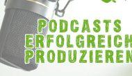 Webinar: Erfolgreich Podcasts produzieren am 5. Mai war ausgebucht!