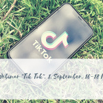 Tik Tok Webinar, 1. September, 16 h