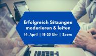 """Einladung Webinar """"Erfolgreich Sitzungen moderieren und leiten"""""""